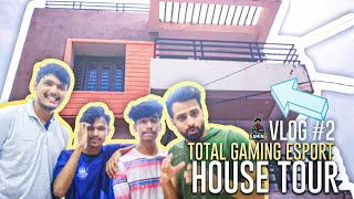 #VLOG 2 || TOTAL GAMING HOUSE TOUR || TG eSports ||  TG FozyAjay