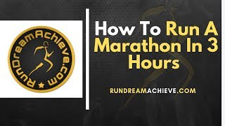 How To Run A Marathon In 3 Hours
