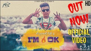 RappeRNB - I'M OK | Cyber World Studio's | Latest Rap Song 2018 | Official Video