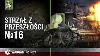 Strzał z przeszlości №16  [World of Tanks Polska]