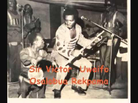Sir Victor Uwaifo - Osalobua Rekpama