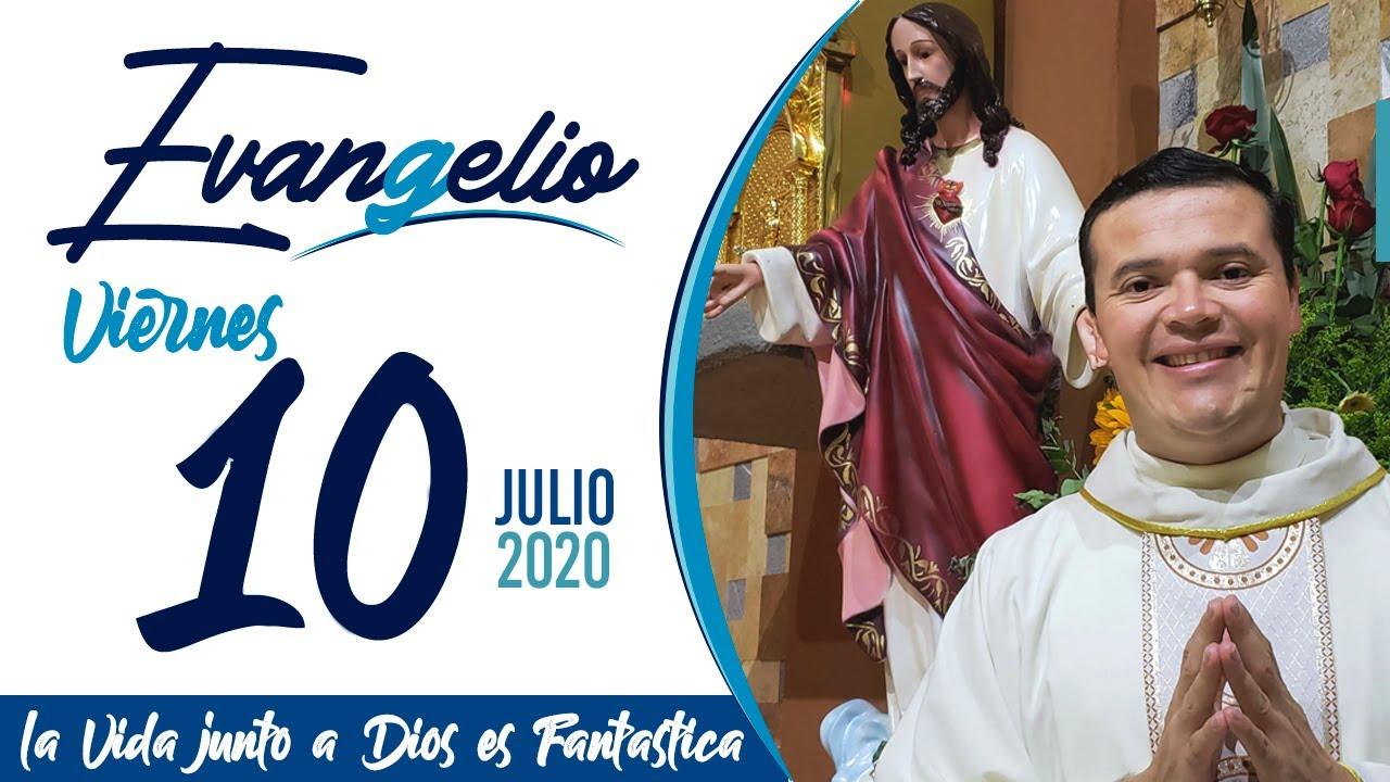 Evangelio de hoy Viernes 10 de Julio de 2020