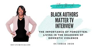 Purpose Behind Author, Tiffany Mensah Book | Black Authors Matter TV Interview  | Oct 2020