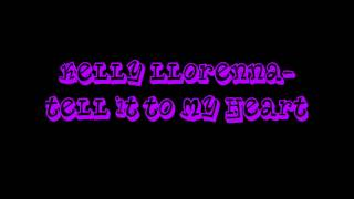 Kelly Llorenna-Tell It To My Heart ( Ultimate Clubland A Decade In Dance )