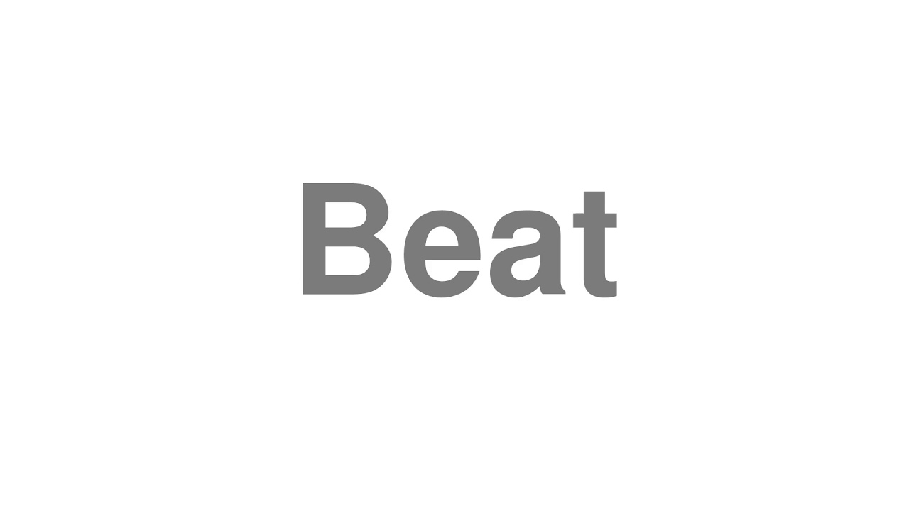 """How to Pronounce """"Beat"""""""