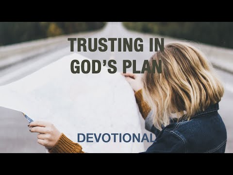 Learn to Trust God's Plan - Devotional