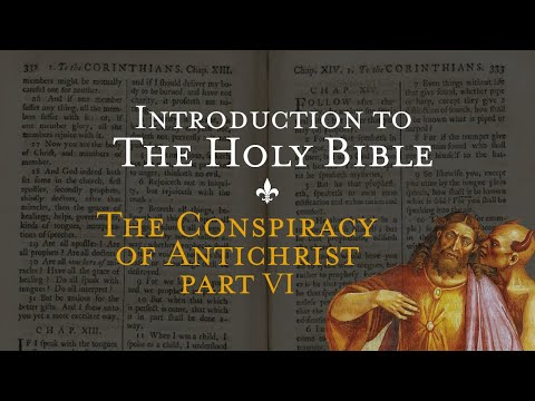 The Conspiracy of Antichrist pt. VI - Introduction to the Holy Bible