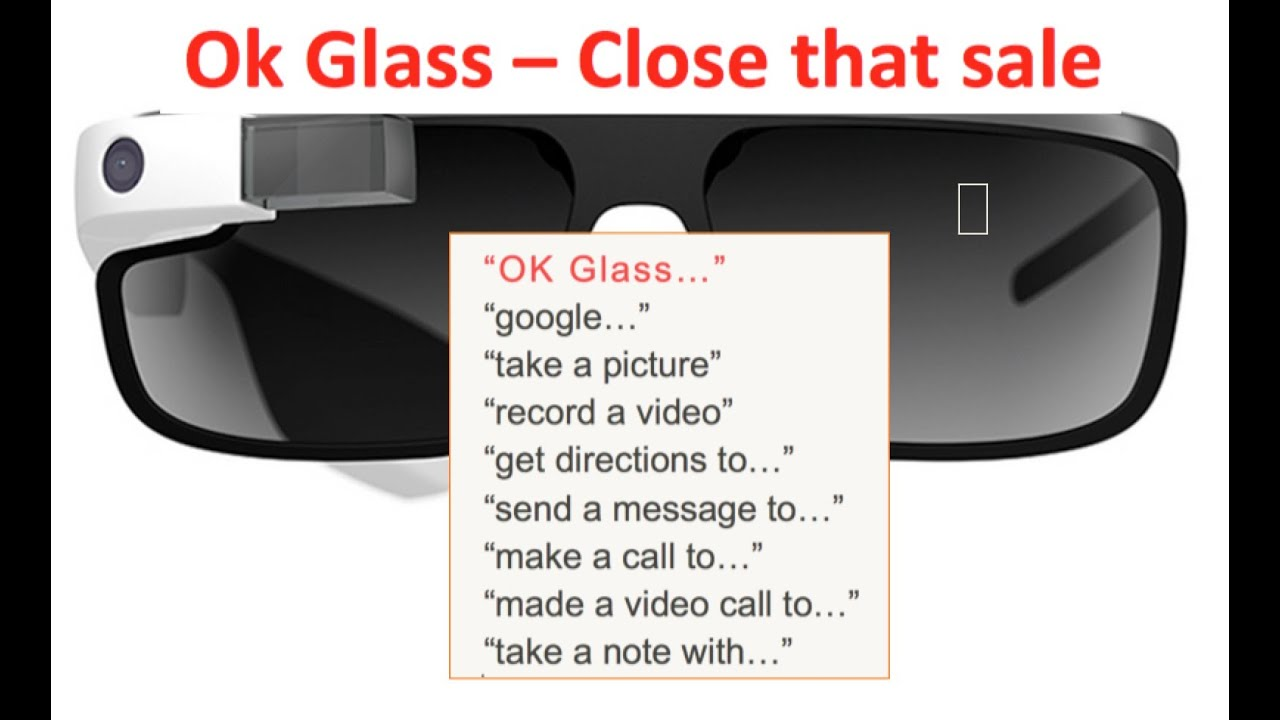 Ok Glass Close That Sale Youtube