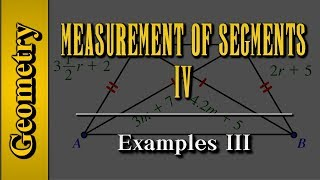 Geometry: Measurement of Segments (Level 4 of 4)   Examples III