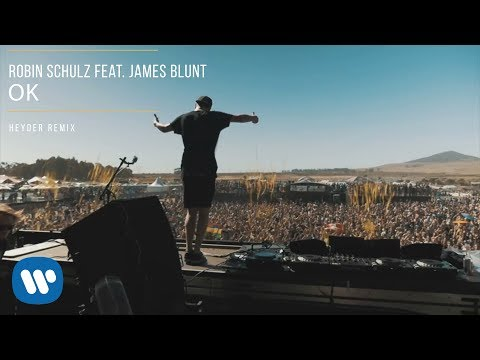 Robin Schulz Feat. James Blunt - OK (Heyder Remix)