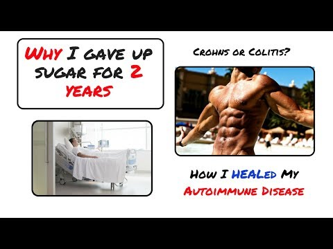 Why I gave up SUGAR for 2 YEARS (Cured my Autoimmune Disease)