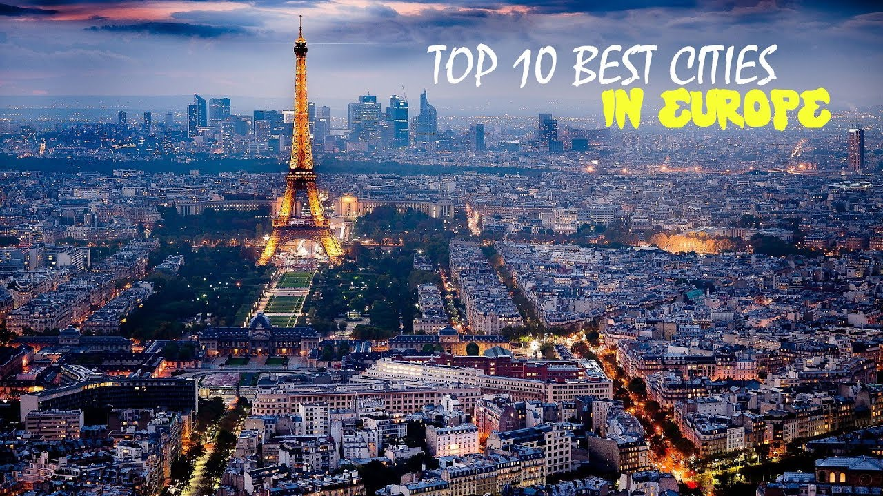 top 10 best cities in europe to live tourist attractions europe rh youtube com