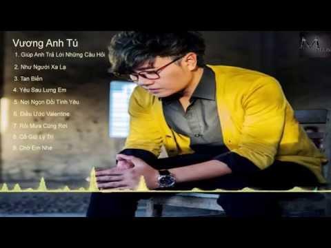 [MPlus Channel] Tổng hợp ca khúc của Vương Anh Tú