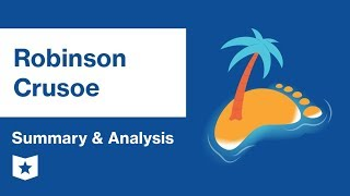 Robinson Crusoe    Summary & Analysis   Daniel Defoe