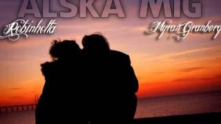 Robinholta & Myran Granberg - Älska mig