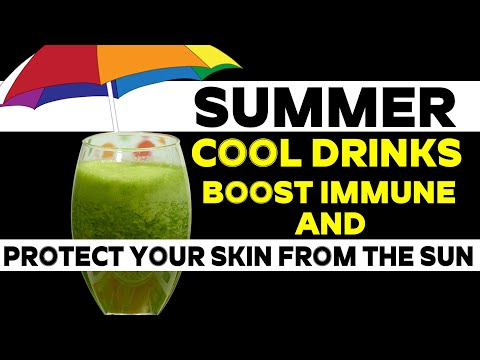 Summer Cool Drinks Boost Immune & Protect Your Skin From the Sun | Health Drinks | Health and Beauty