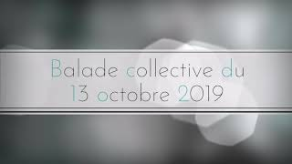 Balade  collective du 13 octobre 2019