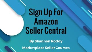 How to Sign up for Amazon Seller Central 2019 | Amazon Seller Registration