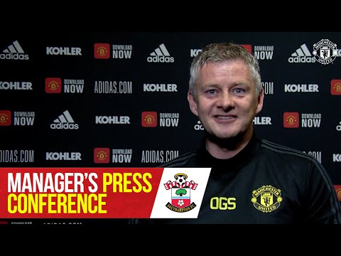 Manager's Press Conference | Manchester United v Southampton | Ole Gunnar Solskjaer