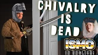 ISMO | Chivalry is Dead