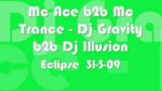 Mc Ace B2B Mc Trance - DJ Illusion B2B DJ Gravity - Eclipse U18