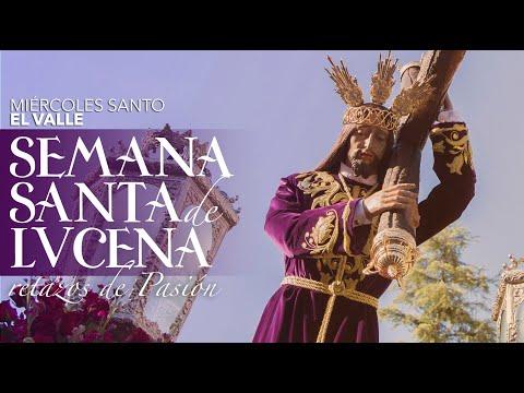 VÍDEO: Retazos de la Semana Santa de Lucena. Miércoles Santo: El Valle
