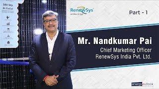 Exclusive Interview | Energy Outlook | Mr  Nandkumar Pai  - CMO | RenewSys India | Part - 1
