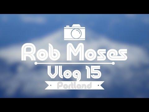 Portland: Vlog 15