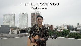 TheOvertunes - I Still Love You | Cover by Falah