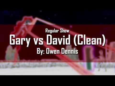 Regular Show - Gary Vs David (Clean Version) By Owen Dennis.