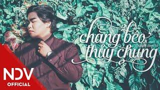Nguyễn Đình Vũ - Chàng Béo Thủy Chung (Audio)