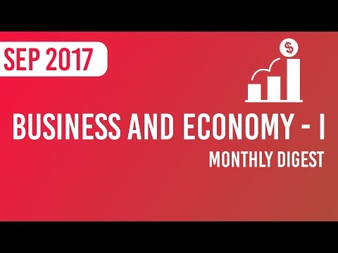 (Part 1)Monthly Digest – Business and Economy Current Affairs September 2017