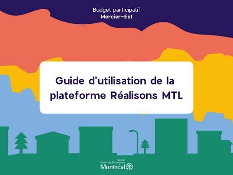 Guide d'utilisation de la plateforme Réalisons Montréal