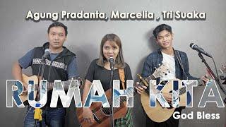 Download lagu RUMAH KITA - GOD BLESS COVER BY TRI SUAKA, LIA, AGUNG PRADANTA
