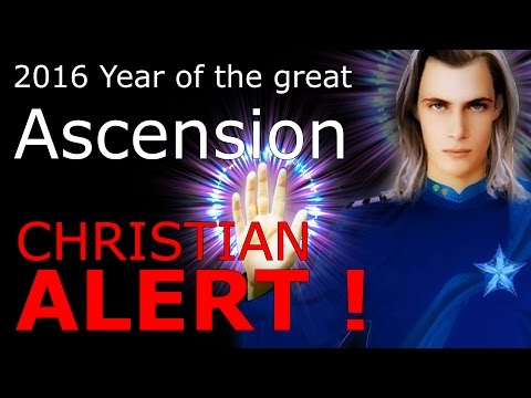 2016 Year of the great Ascension (Christian ALERT)