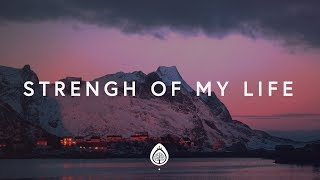 Vertical Worship - Strength of My Life (Lyrics)