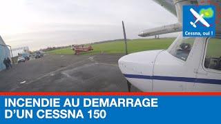 Incendie au démarrage du moteur d'un Cessna 150