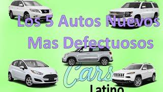 Los 5 Autos Nuevos Mas Defectuosos *CarsLatino*