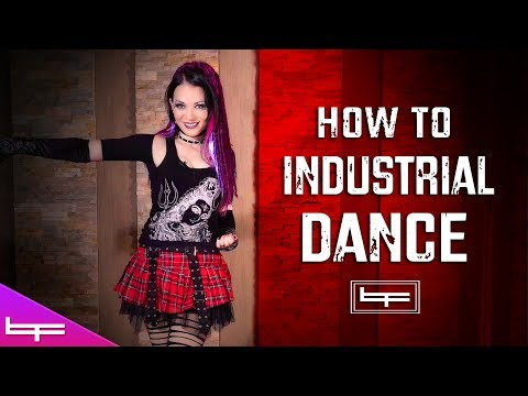 How to Industrial Dance | Brioni Faith