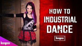 How to Industrial Dance   Brioni Faith