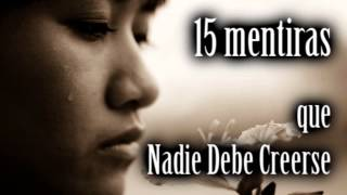 Repeat youtube video 15 Mentiras que Nadie Debe Creerse