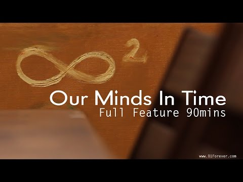Our Minds In Time  Full Feature  90mins