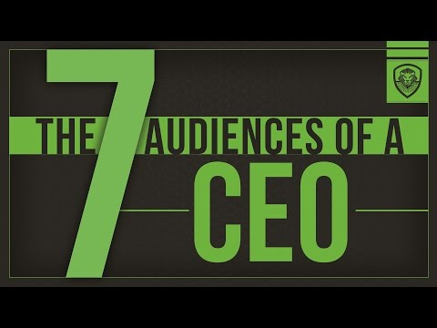 The 7 Audiences of a CEO