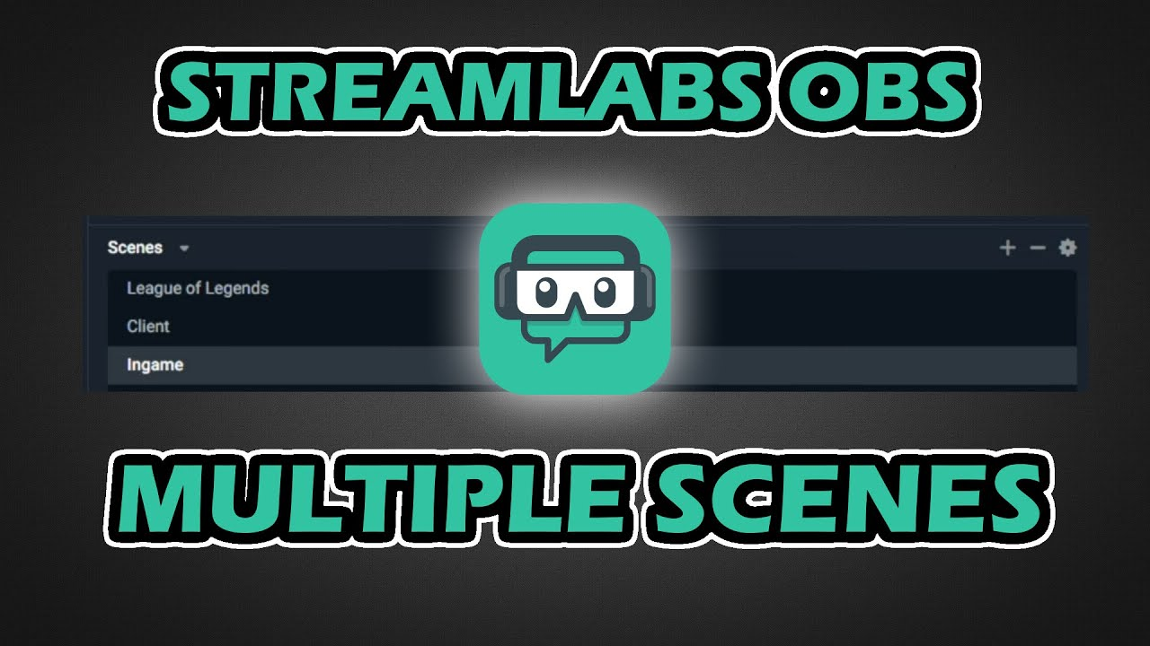 Streamlabs OBS Basics Tutorial - Mehrere Szenen einrichten (League of  Legends)