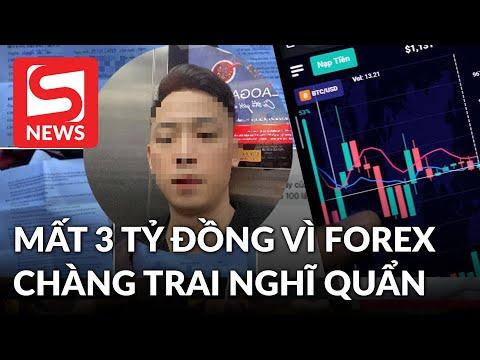 Mất 3 tỷ đồng vì Forex, chàng trai nghĩ quẩn vì không đủ tiền trả nợ?