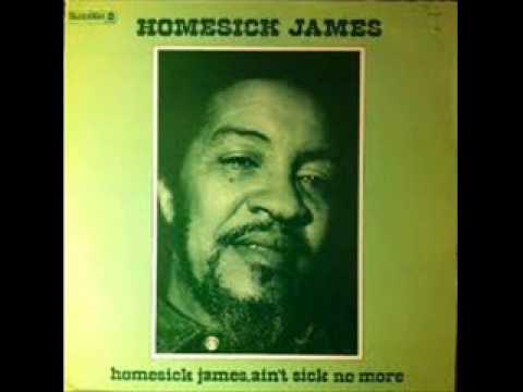 Homesick James Little girl Ain't sick no more