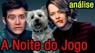 Download Video A NOITE DO JOGO | análise (sem spoilers) MP3 3GP MP4