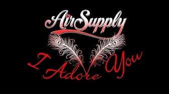 Air Supply: I Adore You