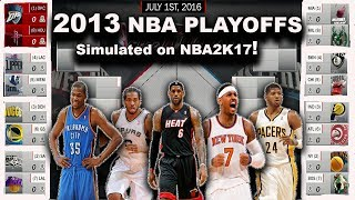 2013 NBA PLAYOFFS SIMULATED ON NBA2K17!