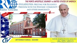 Pope Francis in the USA- Meeting for Religious Freedom
